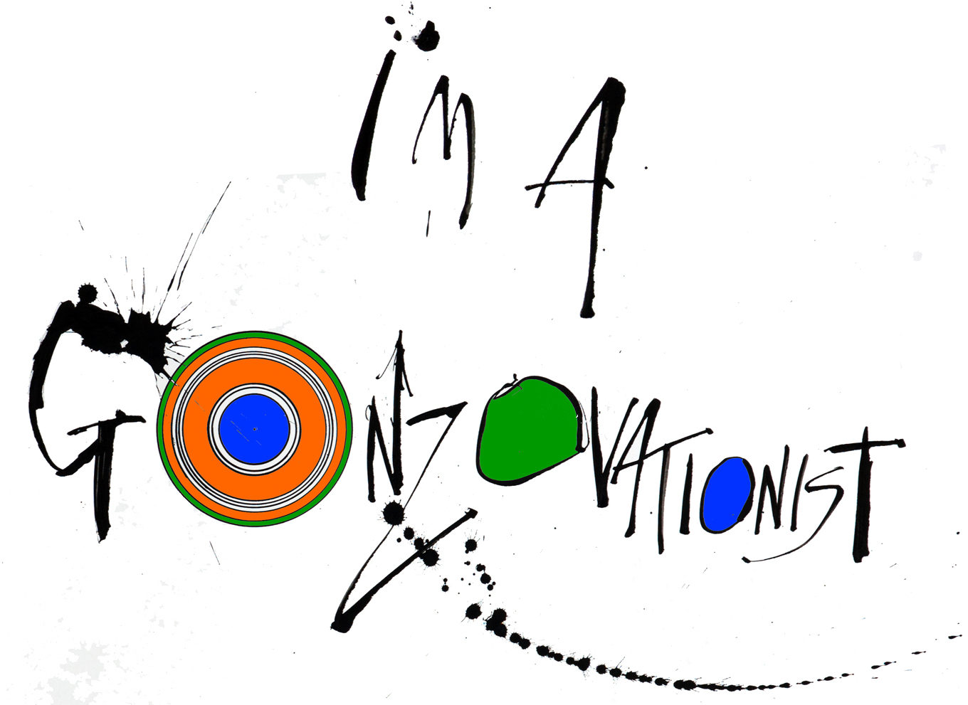 I'm a Gonzovationist lettering by Ralph Steadman